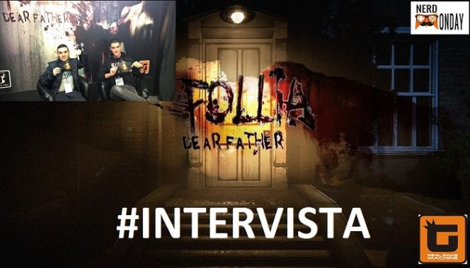 Intervista Follia Dear Father Real Game Machine